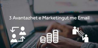 3 Avantazhet e Marketingut me email